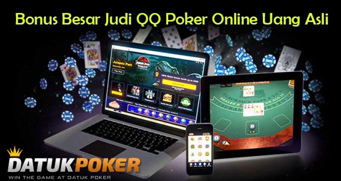 Bonus Besar Judi QQ Poker Online Uang Asli