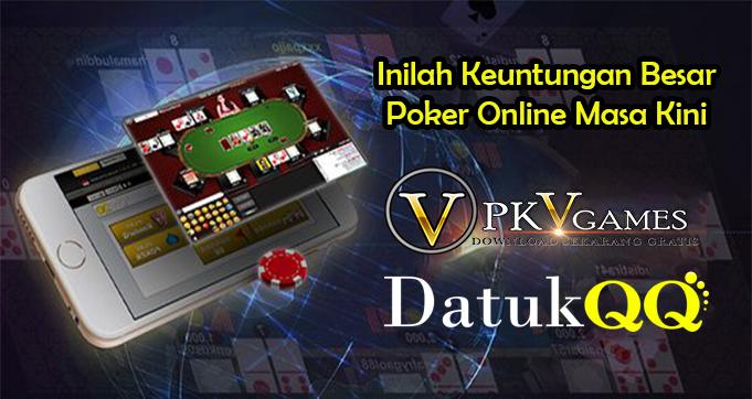 Inilah Keuntungan Besar Poker Online Masa Kini