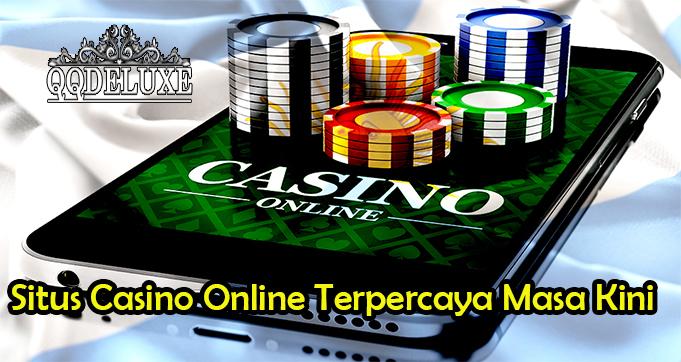 Situs Casino Online Terpercaya Masa Kini